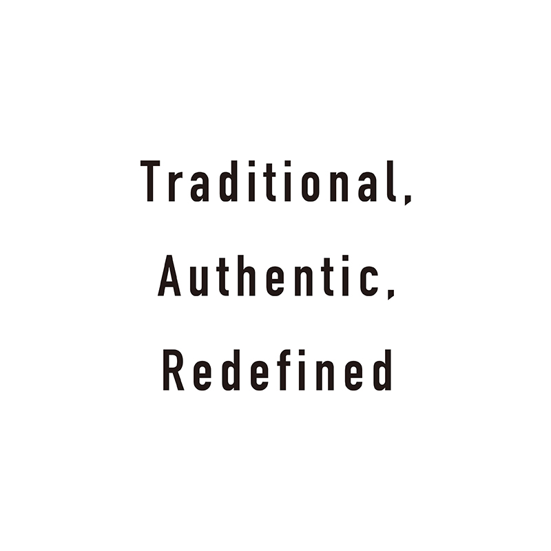 Traditional, Authentic, Redefined